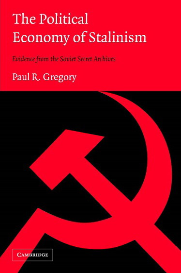 The political economy of Stalinism. Evidence from the Soviet secret archives
