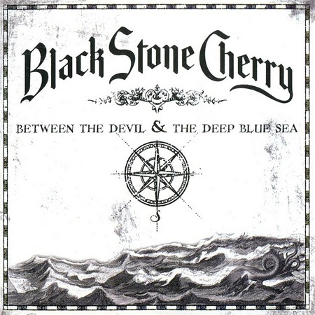 Black Stone Cherry - Between The Devil And The Deep Blue Sea (2011)
