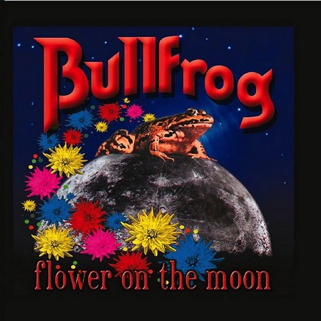 Bullfrog - Flower On The Moon (2001)